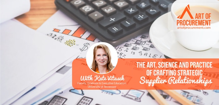 PODCAST: The Art, Science & Practice of Crafting Strategic Supplier Relationships